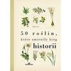 50 roślin, które zmieniły bieg historii w.2