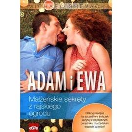 Adam i Ewa. Małżeńskie sekrety z rajskiego ogrodu