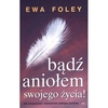 Bądź aniołem swojego życia!