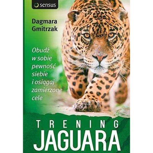 Trening Jaguara. Obudź w sobie pewność siebie ...