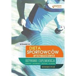 Dieta sportowców wytrzymałościowych. Wyd. III