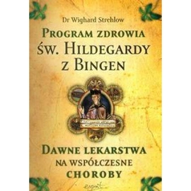 Św. Hildegarda z Bingen. Program zdrowia