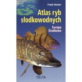 Atlas ryb słodkowodnych. Europa środkowa