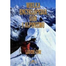 Wielka encyklopedia gór...T.6. Ludzie gór