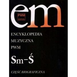 Encyklopedia muzyczna T10 Sm-Ś. Biograficzna