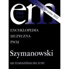 Encyklopedia muzyczna - Szymanowski