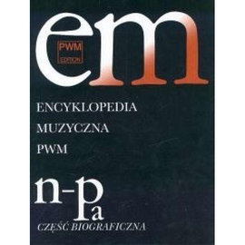 Encyklopedia muzyczna T7 N-Pa. Biograficzna