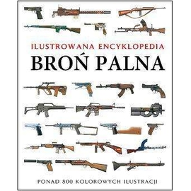 Ilustrowana encyklopedia. Broń palna