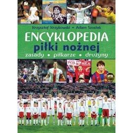 Encyklopedia piłki nożnej. Zasady, piłkarze, druży