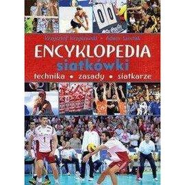 Encyklopedia siatkówki. Technika, zasady, siatkarz