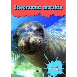 Encyklopedia Świat Zwierząt - Stworzenia morskie
