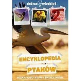 Dobrze wiedzieć. Encyklopedia ptaków