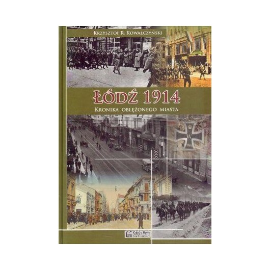 Łódź 1914. Kronika oblężonego miasta