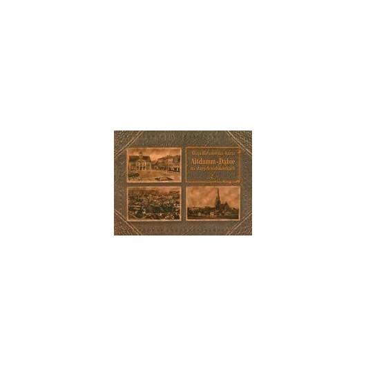 Altdamm-Dąbie na starych widokówkach