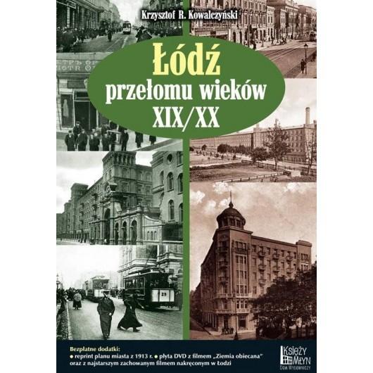 Łódź przełomu wieków XIX/XX