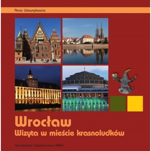 Wrocław. Wizyta w mieście krasnoludków