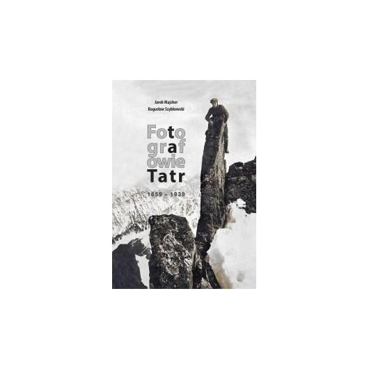 Fotografowie Tatr 1859-1939