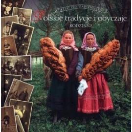 Polskie tradycje i obyczaje. Rodzinne