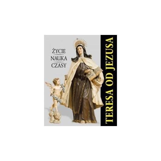 Album - Teresa od Jezusa. Życie. Nauka. Czasy