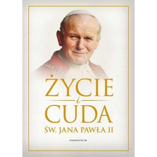 Życie i cuda św. Jana Pawła II