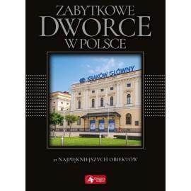 Cuda. Zabytkowe dworce w Polsce (exclusive) w.2018