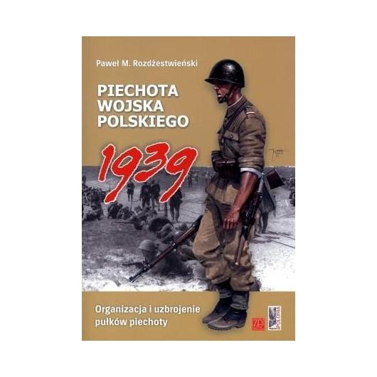 Piechota wojska polskiego 1939. Organizacja...