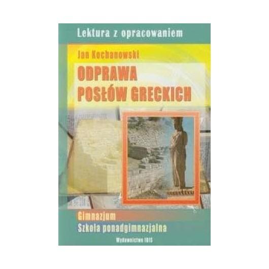 Odprawa posłów greckich - Jan Kochanowki