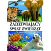 Biblioteka wiedzy - Zadziwiający świat zwierząt