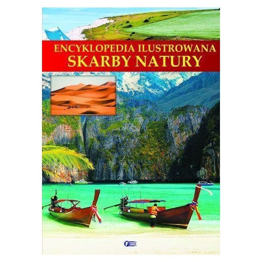 Encyklopedia ilustrowana. Skarby natury FENIX