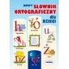 Nowy słownik ortograficzny dla dzieci LITERAT