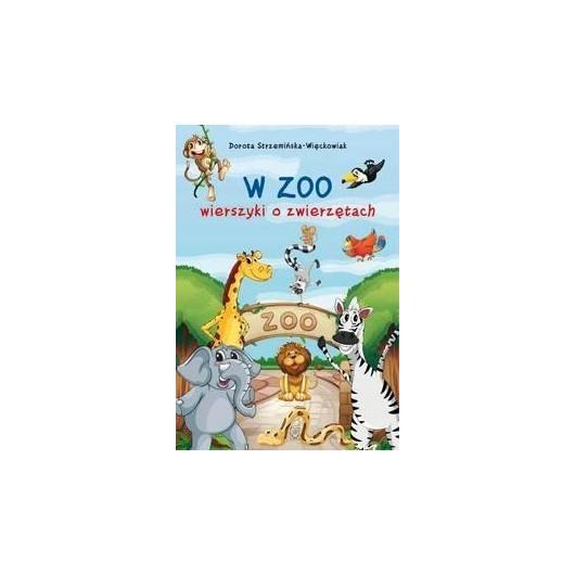 W zoo. Wierszyki o zwierzętach