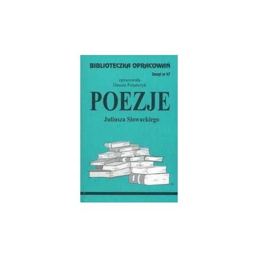 Biblioteczka opracowań nr 047 Poezje Słowacki J.