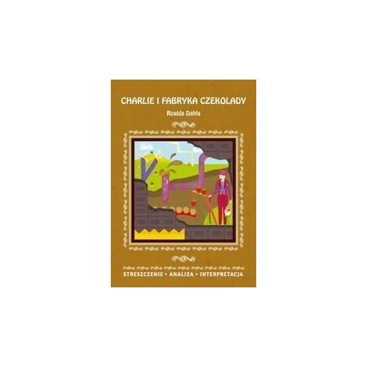 Streszczenia - Charlie i fabryka czekolady LITERAT