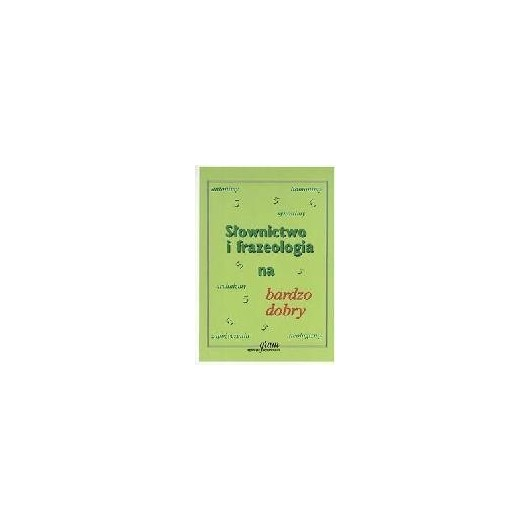 Słownictwo i frazeologia na bardzo dobry GRAM