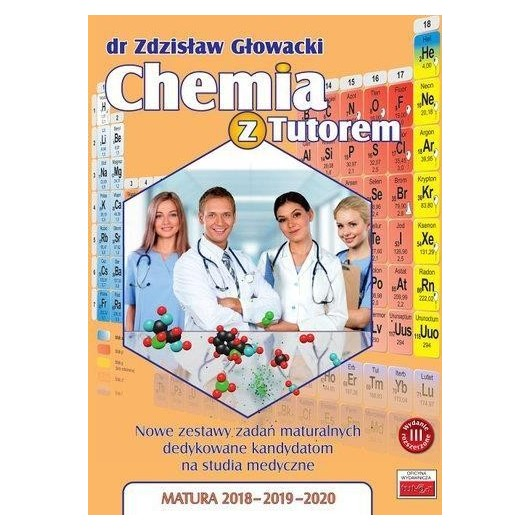 Chemia z Tutorem. Matura 2018 - 2019 - 2020