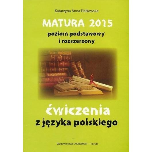 Matura 2015 Język polski. Ćwiczenia ZPiR