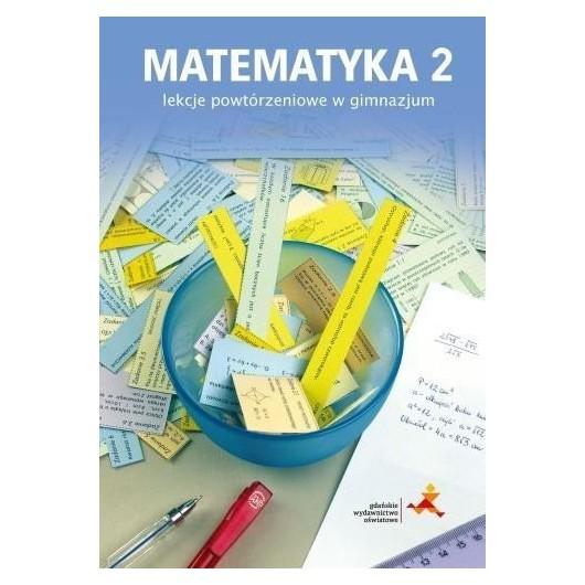Matematyka GIM 2 Lekcje powtórzeniowe w.2016 GWO
