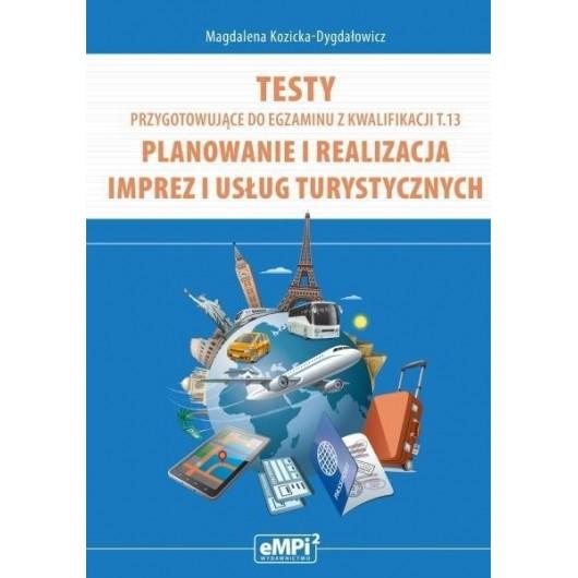 Testy kwalifikacja T.13 Planowanie i realizacja..