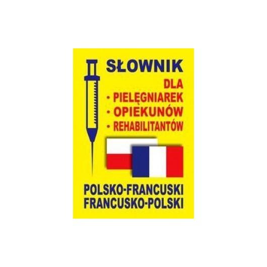 Słownik dla pielęgniarek, opiekunów. pol-fr,fr-pol