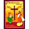Wielkanocna opowieść. Kolorowanka dla najmłodszych