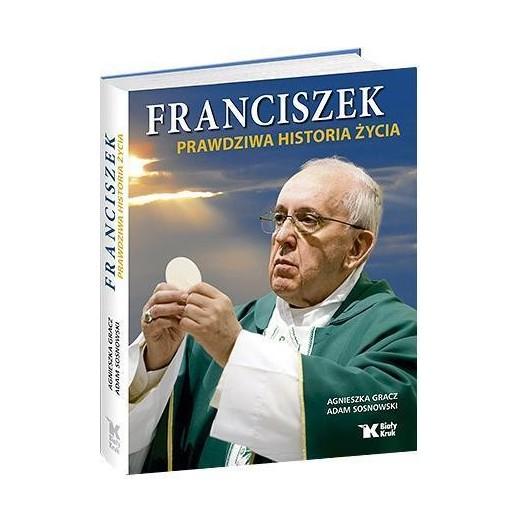 Franciszek - prawdziwa historia życia