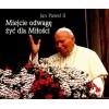 Perełka papieska 04 Miejcie odwagę żyć dla Miłości