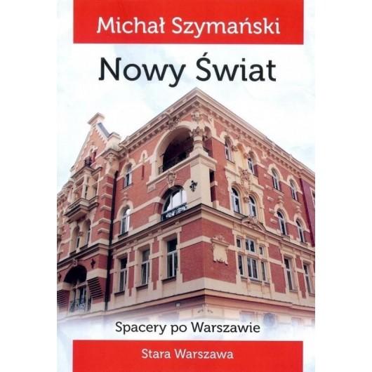 Spacery po Warszawie. Spacer IV Nowy Świat