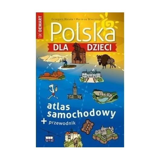 Polska dla dzieci. Atlas samochodowy + przewodnik