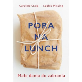 Pora na lunch. Małe dania do zabrania