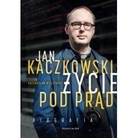 Jan Kaczkowski. Życie pod prąd. Biografia