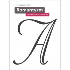 Słownik literatury polskiej. Romantyzm