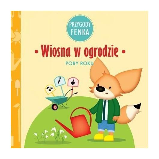 Przygody Fenka. Wiosna w ogrodzie