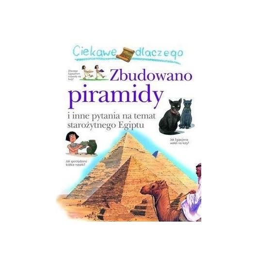 Ciekawe dlaczego - Zbudowano piramidy