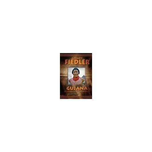 Gujana - Spotkałem szczęśliwych Indian - A.Fiedler